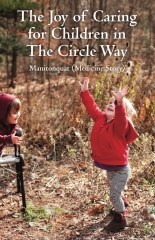 The Joy of Caring for Children in the Circle Way